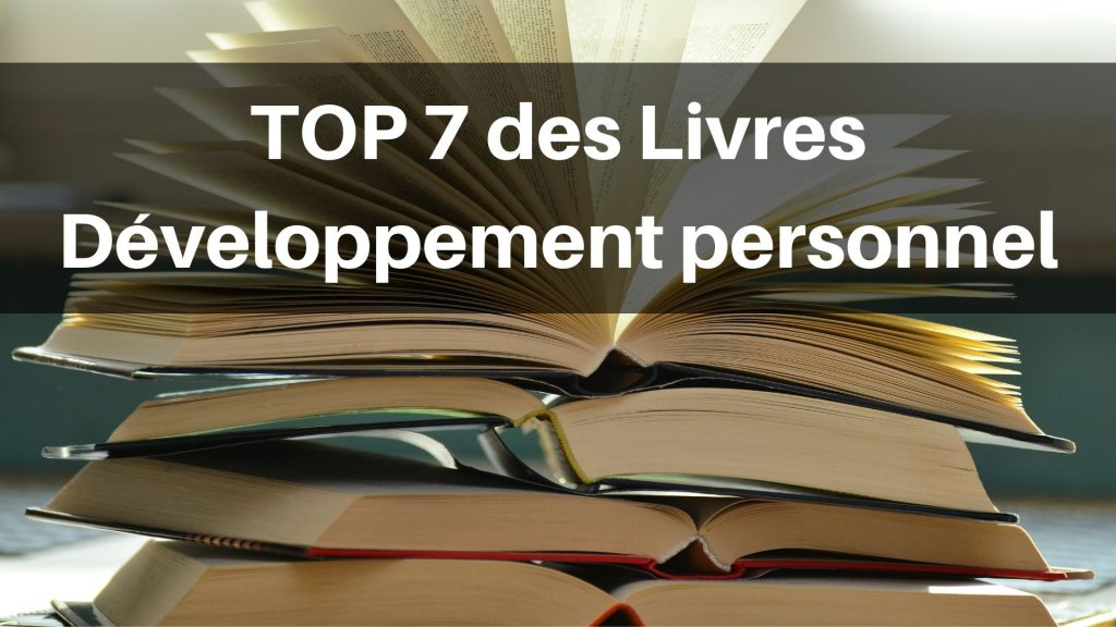 Top 7 des livres en Développement Personnel