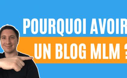 pourquoi avoir un blog mlm