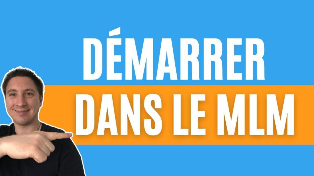 COMMENT DÉMARRER DANS LE MARKETING DE RÉSEAU?